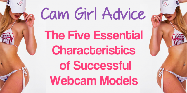 How to Become a Webcam Model – Camgirl Advice