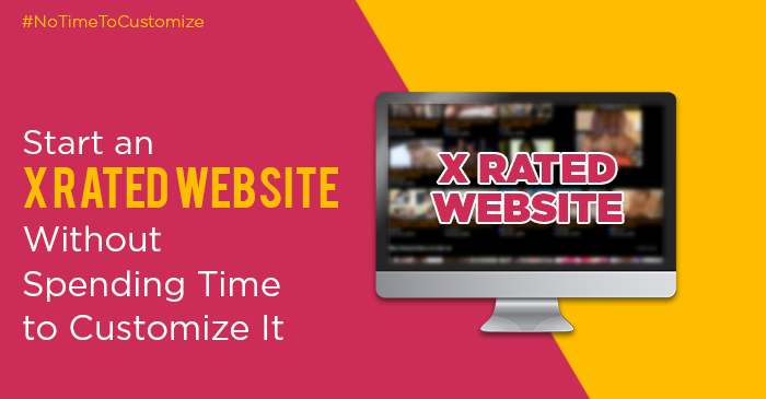 Start an X Rated Website without Spending time