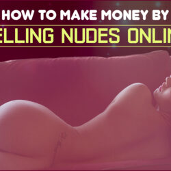beautiful girl lying in a sofa with her back turned to the camera, above her the text: How to make money by selling nudes online is written